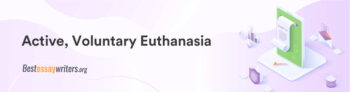 Active, Voluntary Euthanasia