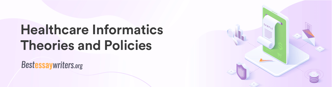 Healthcare Informatics Theories and Policies