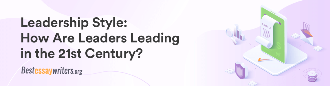 How Are Leaders Leading in the 21st Century